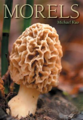Morels - Kuo, Michael/ Davis, Mark (Frw) - New Paperback Book