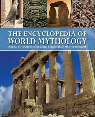 The Encyclopedia of World Mythology: Intriguing Collections of Myths... Hardback