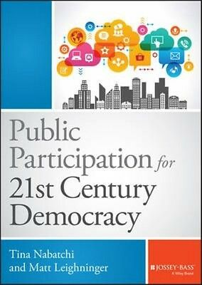 Public Participation for 21st Century Democracy by Tina Nabatchi Hardcover Book