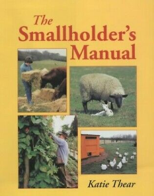 The Smallholder's Manual by Thear, Katie Hardback Book The Cheap Fast Free Post