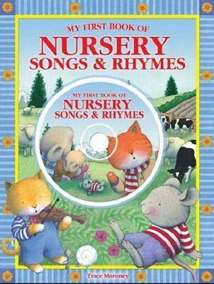 My First Book of Nursery Songs and Rhymes (Book & CD)..., Trace Moroney Hardback