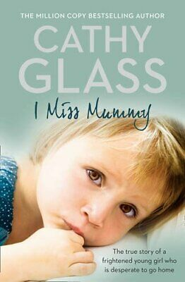 I Miss Mummy: The true story of a frightened young ... by Glass, Cathy Paperback