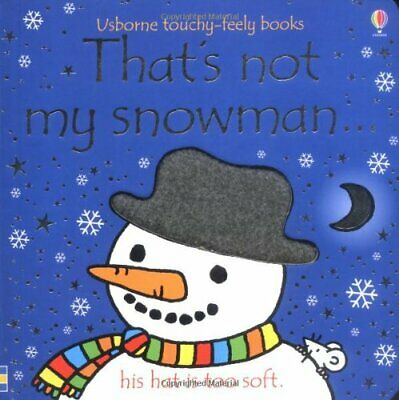 That's Not My Snowman (Usborne Touchy Feely Books) by Watt, Fiona Board book The