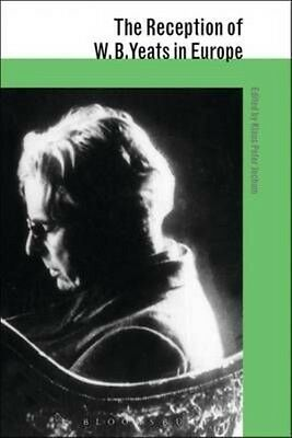 Reception of W. B. Yeats in Europe by Klaus Peter Jochum Paperback Book (English