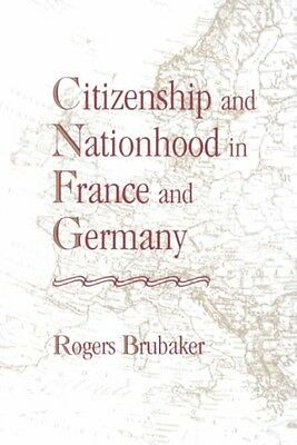 Citizenship and Nationhood in France and Germany by Rogers Brubaker Paperback Bo
