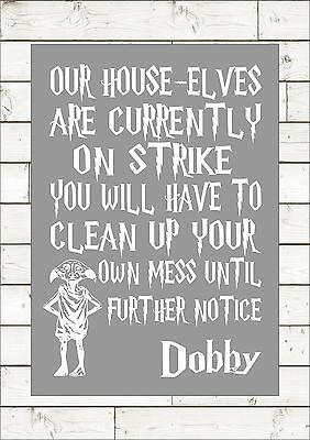Dobby Our House Elves Are Currently On Strike Harry Potter Quote Art Typography