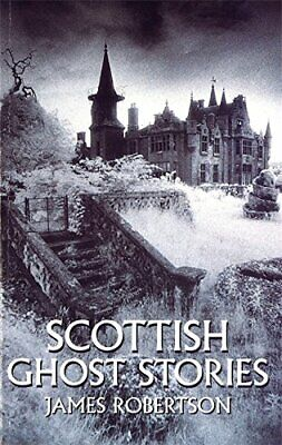Scottish Ghost Stories by Robertson, James Paperback Book The Cheap Fast Free