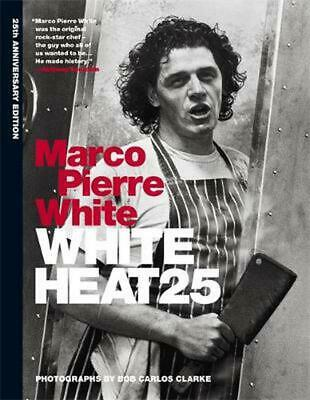 White Heat 25: 25th anniversary edition by Marco Pierre White Hardcover Book