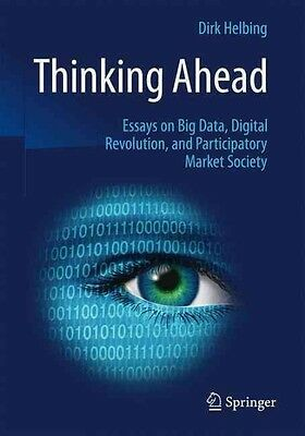 Thinking Ahead - Essays on Big Data, Digital Revolution, and Participatory Marke