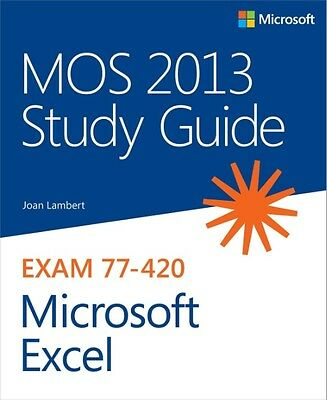 MOS 2013 Study Guide for Microsoft Excel: Exam 77-420 by Joan Lambert Paperback
