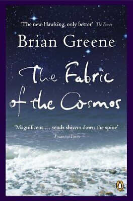 The Fabric of the Cosmos: Space, Time and the Text... by Greene, Brian Paperback