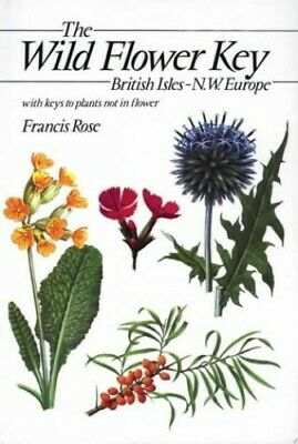The Wild Flower Key: British Isles and North West ... by Rose, Francis Paperback