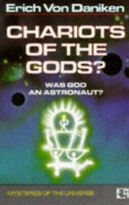 Chariots of the Gods : Was God An Astronaut? by Erich Von Daniken Paperback The