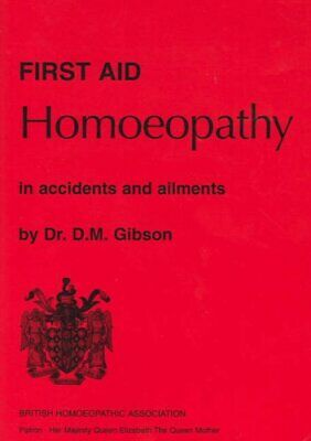 First Aid Homoeopathy in Accidents and Ailments by Gibson, D.M. Paperback Book