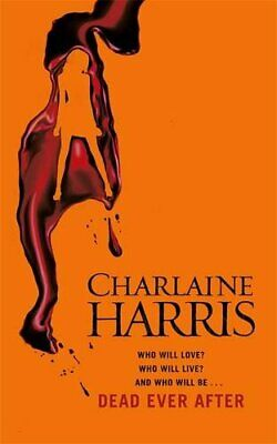 Dead Ever After: A True Blood Novel (Sookie Stackhouse 13) by Harris, Charlaine