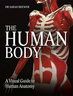 The Human Body: A Visual Guide to Human Anatomy by Sarah Brewer, Dr Book The