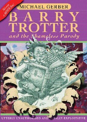 Barry Trotter And The Shameless Parody (GOLLANCZ... by Gerber, Michael Paperback