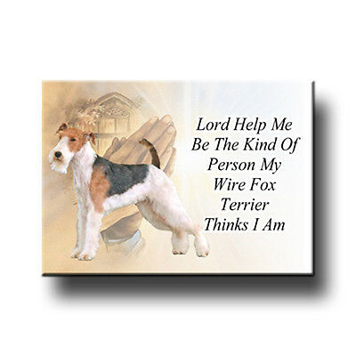 WIRE FOX TERRIER Lord Help Me Be FRIDGE MAGNET Dog GIFT