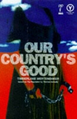 """Our Country's Good: Based on the Novel """"The by Timberlake Wertenbaker 0413737403"""