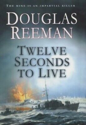 Twelve Seconds To Live by Reeman, Douglas Hardback Book The Cheap Fast Free Post