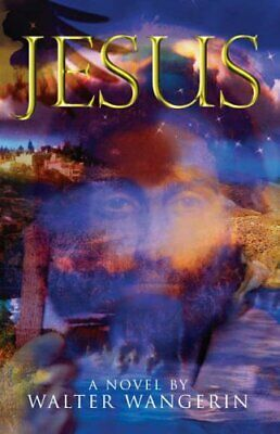 Jesus: A Novel by Wangerin, Walter Paperback Book The Cheap Fast Free Post