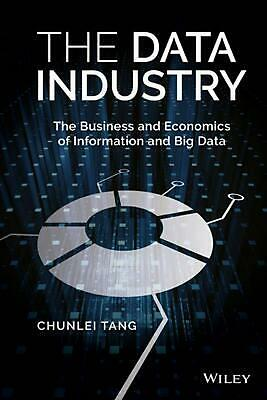 The Data Industry: The Business and Economics of Information and Big Data by Chu