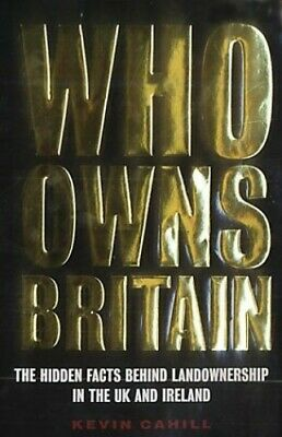 Who Owns Britain and Ireland by Kevin Cahill Hardback Book The Cheap Fast Free
