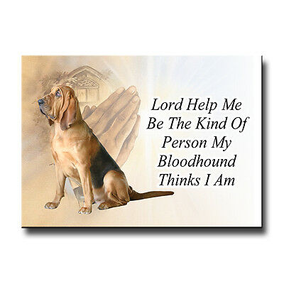 BLOODHOUND Lord Help Me Be FRIDGE MAGNET Gift DOG