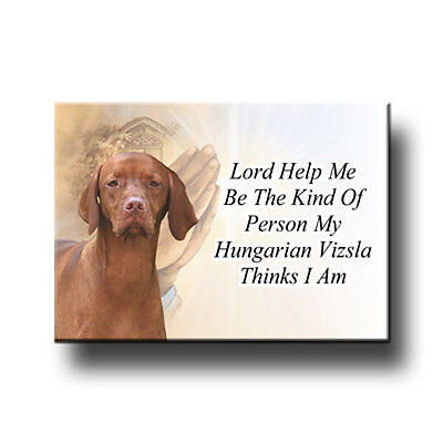 HUNGARIAN VIZSLA Lord Help Me Be FRIDGE MAGNET Gift