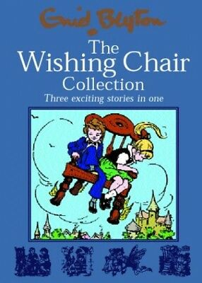 The Wishing Chair Collection: Three Exciting Stories... by Blyton, Enid Hardback
