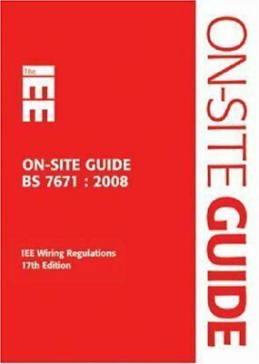 IEE On-site Guide; BS 7671 : 2008 IEE Wi... by Institution of Engin Spiral bound