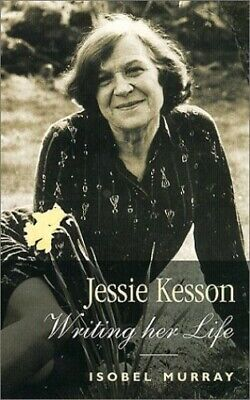 Jessie Kesson: Writing Her Life by Murray, Isobel Paperback Book The Cheap Fast