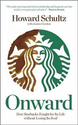 Onward: How Starbucks Fought For Its Life Without ... by Gordon, Joanne Hardback
