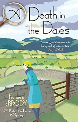 A Death in the Dales (Kate Shackleton Mysteries) by Brody, Frances Book The