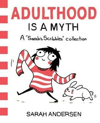 Adulthood Is a Myth: A Sarah's Scribbles Collection by Sarah Andersen Paperback