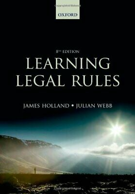 Learning Legal Rules: A Students' Guide to Legal Method and R... by Webb, Julian