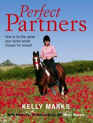 Perfect Partners: How to be the owner that your hor... by Marks, Kelly Paperback
