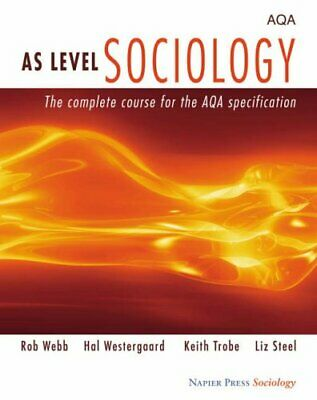 AS Level Sociology: The Complete Course for the AQA S... by Steel, Liz Paperback