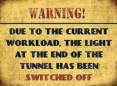 """Warning Light At End Of Tunnel Switched Off small steel sign 8"""" x 6"""" (og 2015)"""