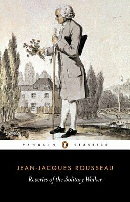 Reveries of the Solitary Walker (Classics) by Rousseau, Jean-Jacques Paperback