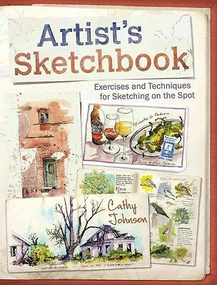 Artist's Sketchbook: Exercises and Techniques for Sketching on the Spot by Cathy