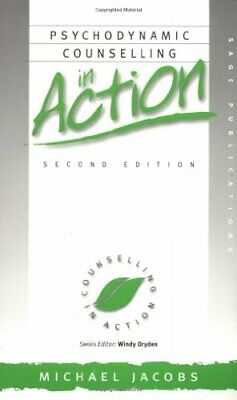 Psychodynamic Counselling in Action (Counselling... by Jacobs, Michael Paperback