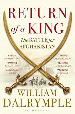 Return of a King: The Battle for Afghanistan by Dalrymple, William Book The