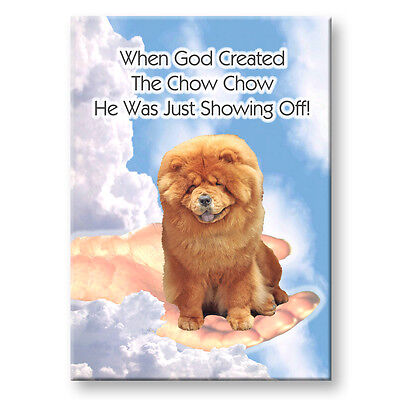 CHOW CHOW God Showing Off FRIDGE MAGNET Dog