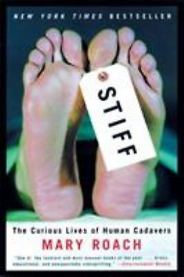 Stiff : The Curious Lives of Human Cadavers by Mary Roach