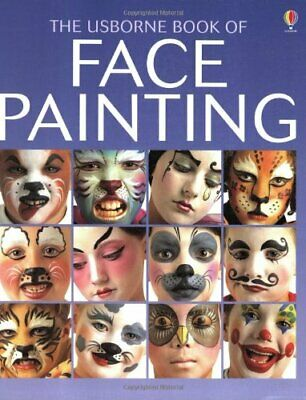 The Usborne Book of Face Painting (Usborne How to Gui..., Childs, Caro Paperback