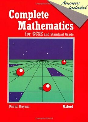 Complete Mathematics for GCSE and Standard Grade by Rayner, David Paperback The