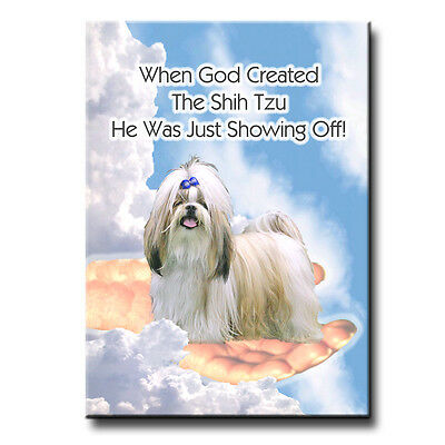 SHIH TZU God Showing Off FRIDGE MAGNET SHITZU Dog