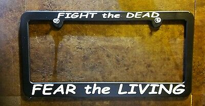 FIGHT the DEAD FEAR the LIVING custom license plate frame the walking dead