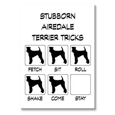 AIREDALE TERRIER Stubborn Tricks FRIDGE MAGNET Steel Case Funny